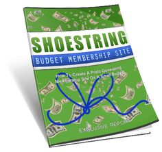 Shoestring Budget Membership eBook Report with Resale Rights.  Topic Include-  Getting Started -Why A Membership Site?  Creating A Membership Site On A Shoestring Budget....  The Benefits Of Creating Your Own Membership Sites.....  What Type Of Niches Can You Set-Up A Membership Site In?......& Much More..
