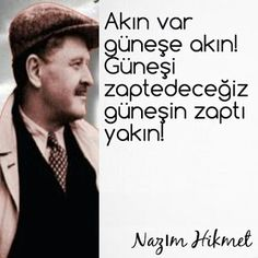 The Hearts of Türkülü: Nazım Hikmet Ran: The Song of the Sun Drinkers - Site Today Desiderata Poem, Benjamin Franklin, Cool Words, Best Quotes, Literature, Poems, Writer, Author, Messages