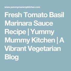 Fresh Tomato Basil Marinara Sauce Recipe   Yummy Mummy Kitchen   A Vibrant Vegetarian Blog