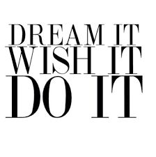 Image result for dream it do it