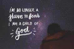No longer a slave to fear