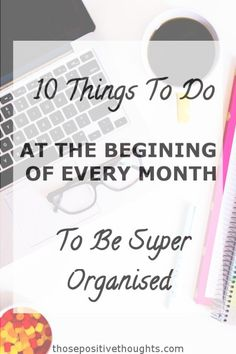 10 Things To Do At The Beginning Of Each Month To Be Super Organised