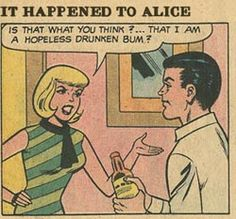 """Comic Girls Say.. """"Is that what you think..that I am a hopeless  drunken bum ?' #Vintage   #Comic    #PopArt"""