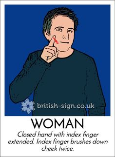 Learn how to sign Woman and other signs in British Sign Language with the BSL dictionary. British Sign Language Alphabet, English Sign Language, Sign Language Phrases, Learn Sign Language, American Sign Language, British Sign Language Dictionary, Learn Bsl, Libra, Makaton Signs