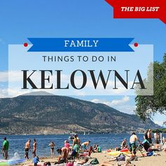 Last year, Micki and I decided to make Kelowna our Canadian home base. To say we kind of like the city would be an understatement. Nestled in the heart of Okanagan Valley, Kelowna is Summer Travel, Travel With Kids, Family Travel, Canadian Travel, Canadian Rockies, Things To Do In Kelowna, British Columbia, Fun Things, City