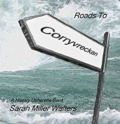 Roads to Corryvreckan: A History Usherette Book by [Miller Walters, Sarah] Sarah Miller, Biro, Writer, Adventure, History, Roads, Historia, Road Routes, Street
