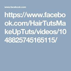 https://www.facebook.com/HairTutsMakeUpTuts/videos/1048825745165115/