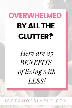 Do you have clutter all over your home causing stress and overwhelm? Here are 25 inspiring reasons that decluttering is good for your home and your life. Minimize the clutter in your home and you will immediately see the life changing benefits in this post. Click over to read the post and start experiencing the benefits of living with less. Simple Blog, Mindfulness Practice, Declutter Your Home, Minimalist Living, Feeling Overwhelmed, Decluttering, Life Changing, Simple Living, Make You Feel