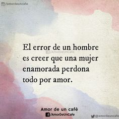 Ese es el error. Wise Quotes, Inspirational Quotes, Quotations, Qoutes, Never Stop Learning, Joy Of Life, Spanish Quotes, Friendship Quotes, Wallpaper Quotes