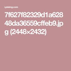 7f627f82329d1a62848da36559cffeb9.jpg (2448×2432)
