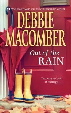 Out of the Rain: by Debbie Macomber