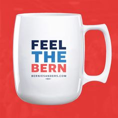 """Caution: you'll feel the Bern with this official Bernie Sanders mug. White acrylic 14oz mug with """"Feel the Bern"""" printed on the side. Union made in the USA."""