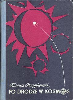 Po drodze w Kosmos, Tadeusz Przypkowski, LSW, 1961, http://www.antykwariat.nepo.pl/po-drodze-w-kosmos-tadeusz-przypkowski-p-166.html