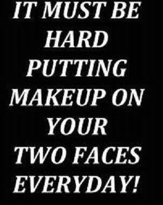 Double faced women!