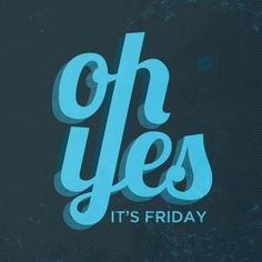 Oh yes! It's Friday! #friday #viernes #itsfriday