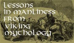 What a man can learn from Odin.  Not written from a pagan perspective, but still good food for thought.