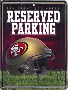 75c74519e San Francisco 49ers Metal Parking Sign Sf Niners