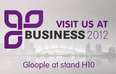 This week's Gloople blog will be focused on Business 2012. We are very excited to announce that we will be showing at the UK's Largest Business Show! Our stand will be among well-known companies like PayPal, O2, Microsoft, Mercedes, Royal Mail and many more!