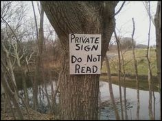 Private sign, do not read. Haha