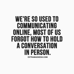 I agree. It is better to talk personally than communicating it online.