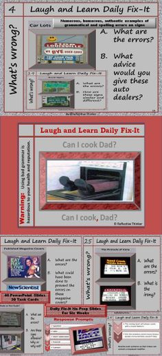 Lots of laughs! Great for test prep, too. This well-organized resource includes numerous, humorous, and authentic examples of incorrect grammar, commonly misspelled words, misplaced modifiers, and more. Included are literacy center ideas, 32 task cards, 43 PowerPoint slides, critical thinking questions, and no prep options. #dailyorallanguage #dailyfix-it #humor #reflectivethinker #teacherspayteachers