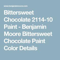 Bittersweet Chocolate 2114 10 Paint Benjamin Moore Bittersweet Chocolate Paint Color Details Benjamin Moore Benjamin Moore Colors White Wash