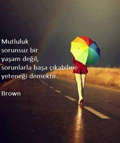 Mutluluk sorunsuz bir yaşam değil, Sorunlarla başa çıkabilme yeteneğidir. www.love.gen.tr #Aşk #Sevgi