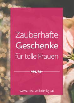 Zauberhafte Geschenkideen für erfolgreiche Frauen | miss-webdesign.at