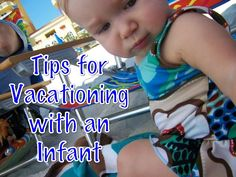 #Parenting Tips - Vacationing with an #Infant #Baby. Will come in handy this summer on our various trips!