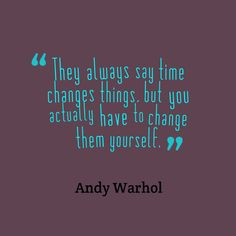 Quote by Andy Warhol.
