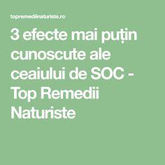 3 efecte mai puțin cunoscute ale ceaiului de SOC - Top Remedii Naturiste Health Fitness, Fitness, Health And Fitness