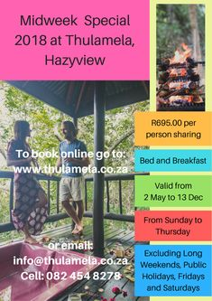 Midweek Special at Thulamela, Hazyview Sundays to Thursday  R695.00 pp sharing, Bed and Breakfast Offer valid from 2 May to 13 December 2018 This offer excludes long weekends, public holidays, Fridays and Saturdays  Book online www.thulamela.co.za Or contact Penny on 082 454 8278,  Email: info@thulamela.co.za