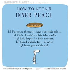 How a chocolate eclair will help you attain Inner Peace  http://haroldsplanet.com/dailies/hp5072/