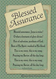 Blessed Assurance...one of my most favourite hymns!