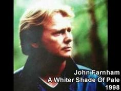 John Farnham - A Whiter Shade Of Pale (Procol Harum cover) John Farnham, Procol Harum, Cover Songs, Rockers, I Love Him, How To Look Better, Forget, Shades, Singer