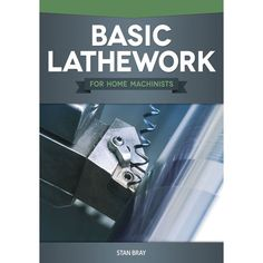 This book deals with all aspects of the lathe covering the selection of a machine and its construction, including modern types of machines as well as. Welding Rods, Arc Welding, Welding Art, Wood Turning Lathe, Wood Turning Projects, History Of Welding, Welding Gloves, Welding Training, Types Of Machines