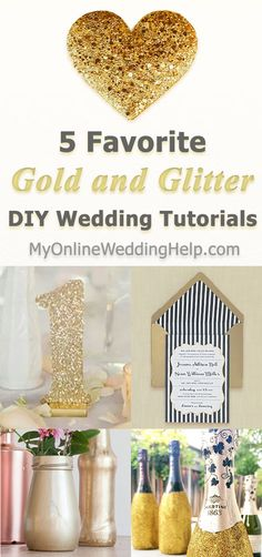 Gold and glitter DIY wedding projects-invitations, vase and bottle decorations, table numbers, and a rad gold heart tutorial.
