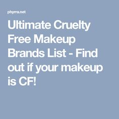 Ultimate Cruelty Free Makeup Brands List - Find out if your makeup is CF! Makeup Brands List, Cruelty Free Makeup, Best Self, Face And Body, Makeup Yourself, Beauty Hacks, Beauty Tips, Hair Care, I Am Awesome