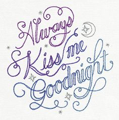 "Always Kiss Me Goodnight design (UT8311) from UrbanThreads.com 4.84""w x 4.96""h 18 July 2014"