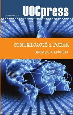 """""""Comunicació i Poder"""" de Manuel Castells.  Som testimonis d'una revolució de les tecnologies de la comunicació que afecta de ple les nostres vides. Gràcies a la telefonia mòbil i a Internet (blogs, webs de xarxes socials) ha nascut un nou tipus de comunicació horitzontal, que ha generat una autocomunicació de les masses.  #EditorialUOC #Comunicació #xarxa"""