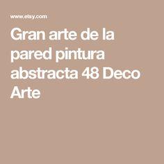 Gran arte de la pared pintura abstracta 48 Deco Arte
