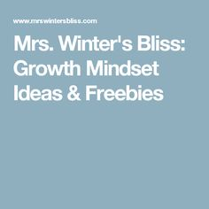 Mrs. Winter's Bliss: Growth Mindset Ideas & Freebies