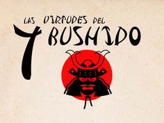 """El bushido (en japonés, """"la vía del guerrero""""), es un código ético que muchos samuráis seguían como seña de identidad de su compromiso como guerreros."""