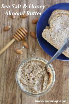Sea Salt & Honey Almond butter. mmmm.  via two peas & their pod