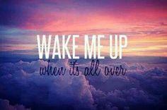 ~Wake me up