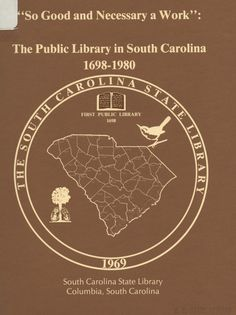"#tbt #throwbackthursday ""So Good and Necessary a Work"": the public library in South Carolina, 1698-1980. Find this and more library documents in our digital collections. http://dc.statelibrary.sc.gov/handle/10827/5772"