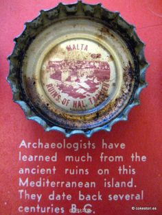 1962 Tour the World with Coke Cap #62 Malta – Ruins of Hal Tarxien: Archaeologists have learned much from the ancient ruins on this Mediterranean island. They date back several centuries B.C.