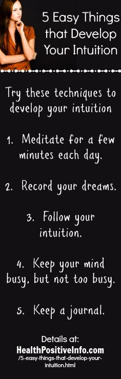 5 Easy Things that Develop Your Intuition ~ http://healthpositiveinfo.com/5-easy-things-that-develop-your-intuition.html