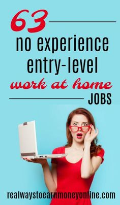 Big list of 63 jobs that require no experience and also let you work at home!