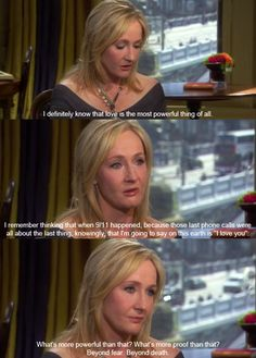 JK Rowling. She's my hero.